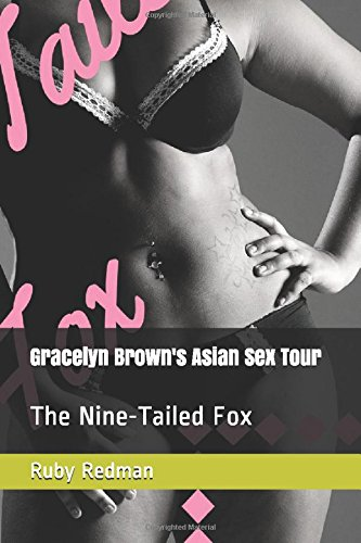 Gracelyn Brown's Asian Sex Tour: The Nine-Tailed Fox
