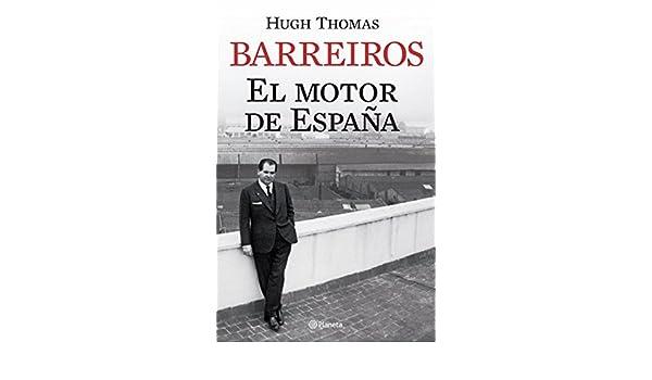 Barreiros. El motor de España ((Fuera de colección)): Amazon.es: Thomas, Hugh: Libros