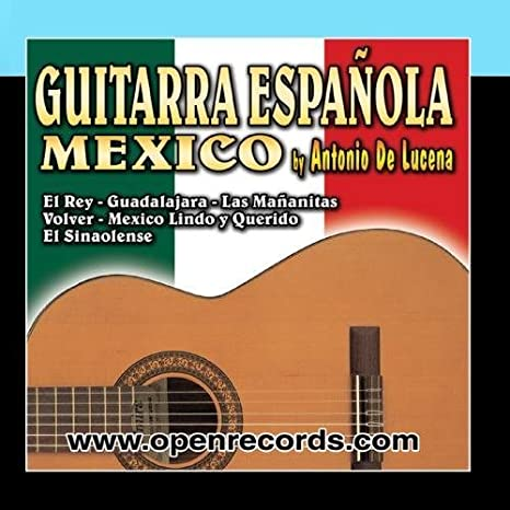 A Ritmo De Guitarra Espanola - Canciones Mexicanas by Antonio De ...