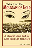 Tales from the Mountain of Gold: A Chinese Slave Girl in Gold Rush San Francisco