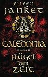 CALEDONIA - Flügel der Zeit (CALEDONIA-SAGA)