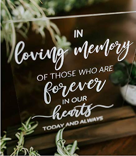 In Loving Memory Of Those Who Are Forever In Our Hearts Acrylic Custom Modern Wedding Sign With INCLUDED Wood Base]()