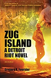 Zug Island: A Detroit Riot Novel
