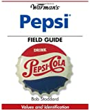 Warman's Pepsi Field Guide: Values And Identification (Warman's Field Guides)