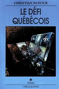Le défi québécois par Anthony Dufour