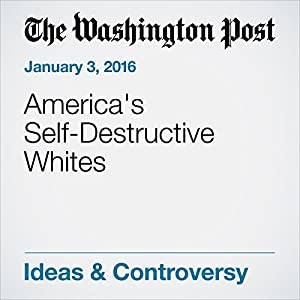 America's Self-Destructive Whites