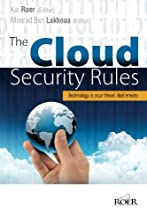 The Cloud Security Rules: Technology is your friend. And enemy. A book about ruling the cloud.
