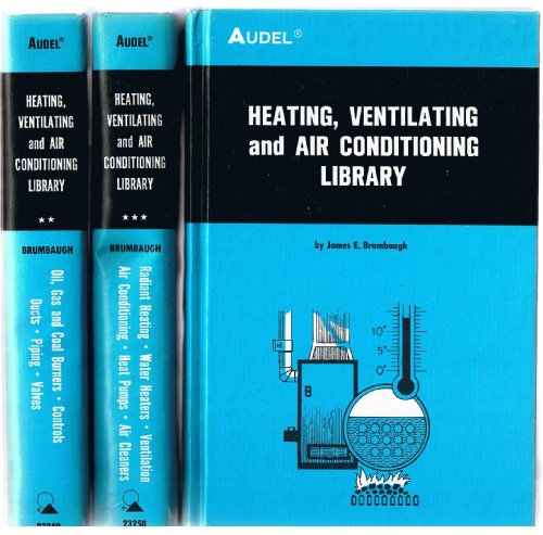 Heating, Ventilating and Air Conditioning Library -- 3 Volume Set -- Heating Fundamentals, Furnaces, Boilers, Boiler Conversions / Oil, Gas and Coal Burners, Controls, Ducts, Piping, Valves / Radiant Heating, Water Heaters, Ventilation, Air (Burner Conversion)