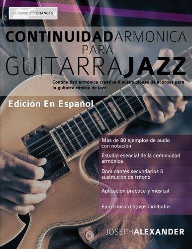 Continuidad armonica para guitarra jazz (Spanish Edition) [Mr. Joseph Alexander] (Tapa Blanda)