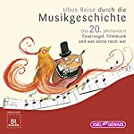 Uhus Reise durch die Musikgeschichte - Das 20. Jahrhundert (2): Feuervogel, Filmmusik und was sonst noch war | Leonhard Huber