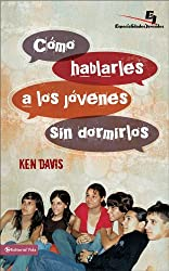 Como hablarles a los jóvenes sin dormirlos: A Step-by-Step Guide for Improving Your Talks (Especialidades Juveniles) (Spanish Edition)
