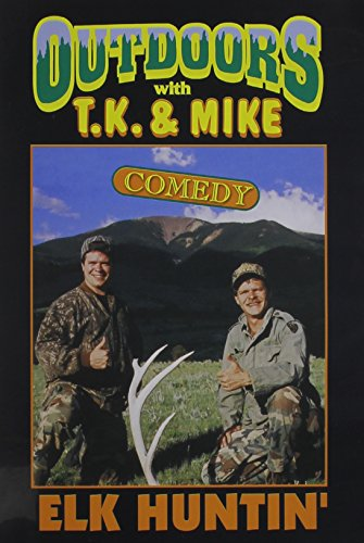 Outdoors with T.K. and Mike: Elk Huntin'