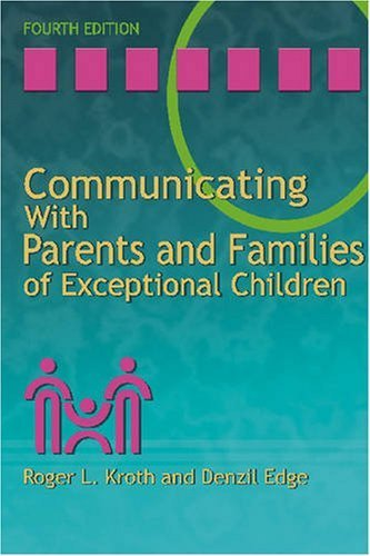 Communicating with Parents and Families of Exceptional Children by Roger L. Kroth (2007-02-01)
