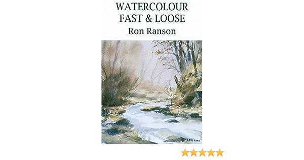 Watercolour Fast & Loose - Ron Ranson: Amazon.es: Cine y ...