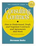 Complete Guide to Consulting Contracts, Herman R. Holtz, 157410070X