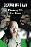 Creature Fur & Hair: A Workshop with Russ Adams