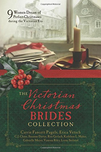 The Victorian Christmas Brides Collection: 9 Women Dream of Perfect Christmases during the Victorian Era by Barbour Books