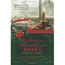 The Victorian Christmas Brides Collection: 9 Women Dream of Perfect Christmases during the Victorian Era