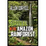 Survival in the Amazon Rainforest (Bird Watcher Book 7)