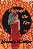 Through the Fire, Brandy Walker, 1477147519