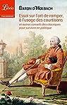 Essai sur l'art de ramper, à l'usage des courtisans: et autres conseils des classiques pour survivre en politique par Paul-Henri Thiry d'Holbach