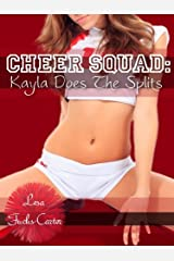 Cheer Squad: Kayla Does the Splits (Cheer Squad: Yearbook Vol. 2) Kindle Edition