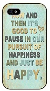 """Case Cover For Apple Iphone 6 Plus 5.5 Inch """") Now and then it's good to pause in our pursuit of happiness and just be happy, black plastic case / Inspirational and motivational life quotes / SURELOCK AUTHENTIC"""