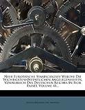 Neue Europaische Staatscanzley Welche Die Wichtigsten Offentlichen Angelegenheiten, Vornemlich des Deutschen Reiches in Sich Fasset, Volume 44..., , 1271765802