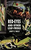 Red-Eyes and Other Leaf Frogs (Herpetology series)
