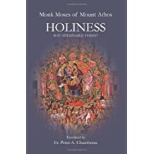Holiness: Is it Attainable Today? (Athonite Flowers)