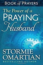 The Power of a Praying® Husband Book of Prayers