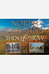 North Carolina: Then & Now (Then & Now (Westcliffe)) Hardcover