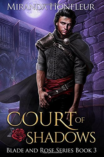 Court of Shadows (Blade and Rose) (Volume 3)