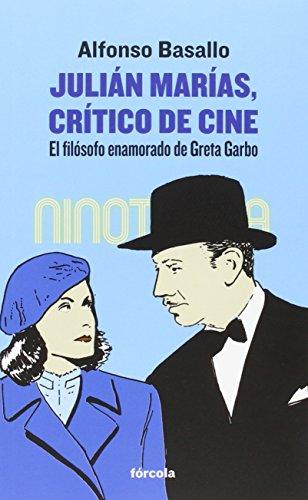 Descargar Libro Julián Marías, Crítico De Cine Alfonso Basallo (1957-)