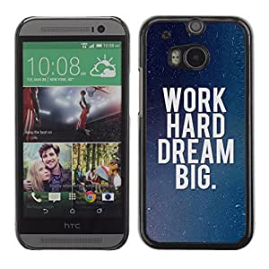 Graphic4You Work Hard Dream Big Message Quote Hard Case Cover for HTC One (M8)
