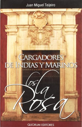 Descargar Libro Cargadores De Indias Y Marinos. Los La Rosa De Juan Miguel Teijeiro Juan Miguel Teijeiro De La Rosa