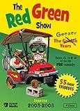 Red Green 2003-2005  Geezer Ye