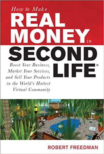 3480a69c958c Amazon.com  How to Make Real Money in Second Life  Boost Your ...