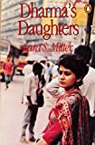 Dharma's Daughters: Contemporary Indian Women and Hindu Culture