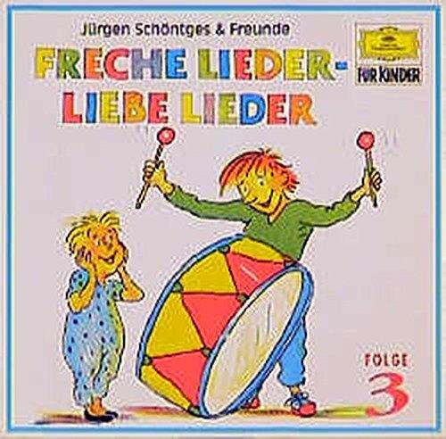 Freche Lieder - Liebe Lieder - Folge 3: Alte und neue Kinderlieder zum Anhören und Mitsingen (Deutsche Grammophon Für Kinder)