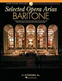 Baritone: 10 Essential Arias With Plot Notes, Ipa, Recorded Diction Lessons and Recorded Accompaniments