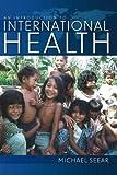An Introduction to International Health, Michael Seear, 1551303272