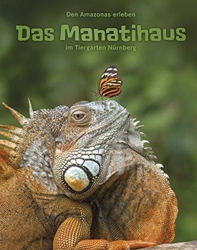 Das Manatihaus im Tiergarten Nürnberg: Den Amazonas erleben
