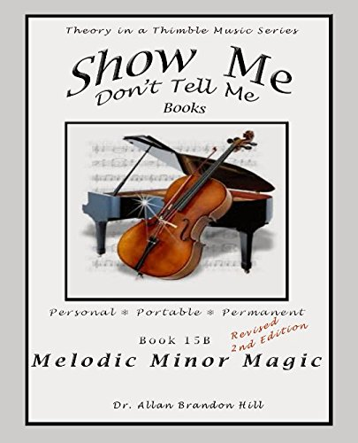 Show Me Don't Tell Me Books - Melodic Minor Magic: Theory In A Thimble Series