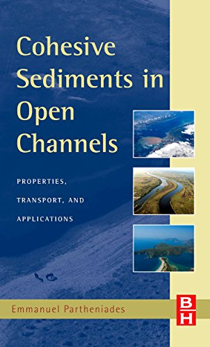 Cohesive Sediments in Open Channels: Erosion, Transport and Deposition