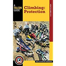Climbing: Protection (Falcon Guides: How to Climb)