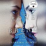 Bone and Bread | Saleema Nawaz