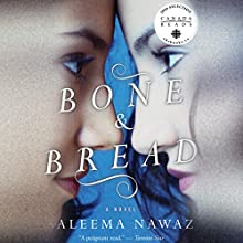 Bone and Bread Audiobook by Saleema Nawaz Narrated by Erin Moon