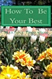 How to Be Your Best, Marlene Thornton, 1442188715