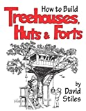 How to Build Treehouses, Huts and Forts, David Stiles, 1592281923